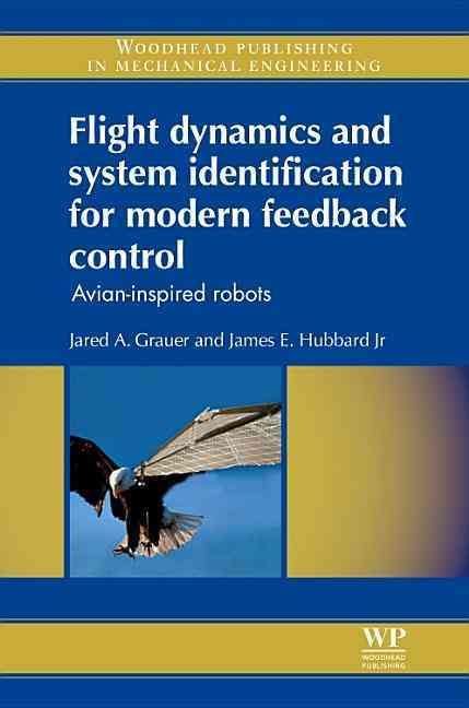 Flight Dynamics and System Identification for Modern Feedback Control By Grauer, Jared/ Hubbard, James